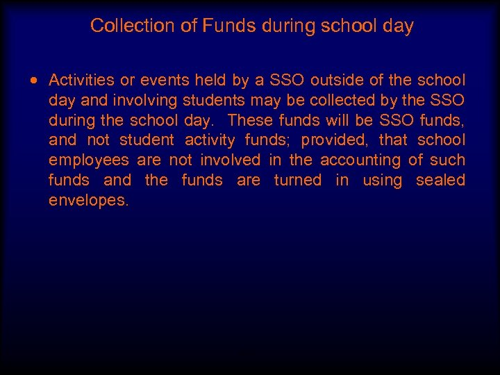 Collection of Funds during school day Activities or events held by a SSO outside