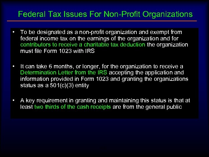 Federal Tax Issues For Non-Profit Organizations • To be designated as a non-profit organization