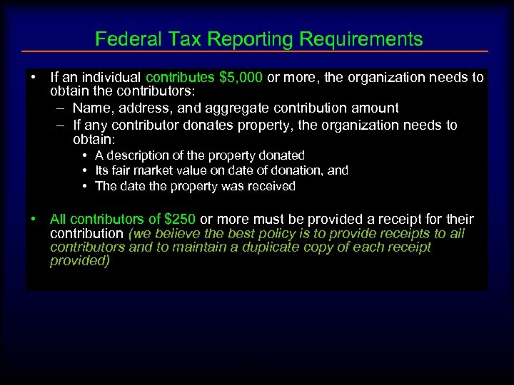 Federal Tax Reporting Requirements • If an individual contributes $5, 000 or more, the