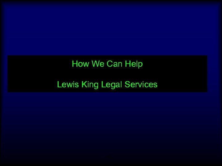 How We Can Help Lewis King Legal Services 18