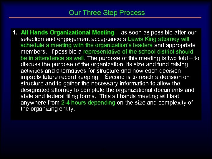 Our Three Step Process 1. All Hands Organizational Meeting – as soon as possible