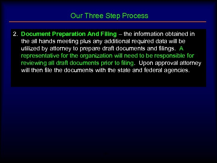 Our Three Step Process 2. Document Preparation And Filing – the information obtained in
