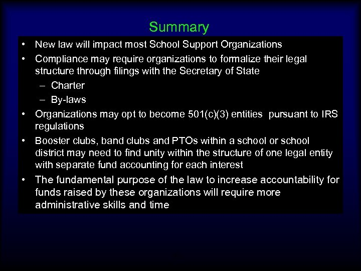 Summary • New law will impact most School Support Organizations • Compliance may require