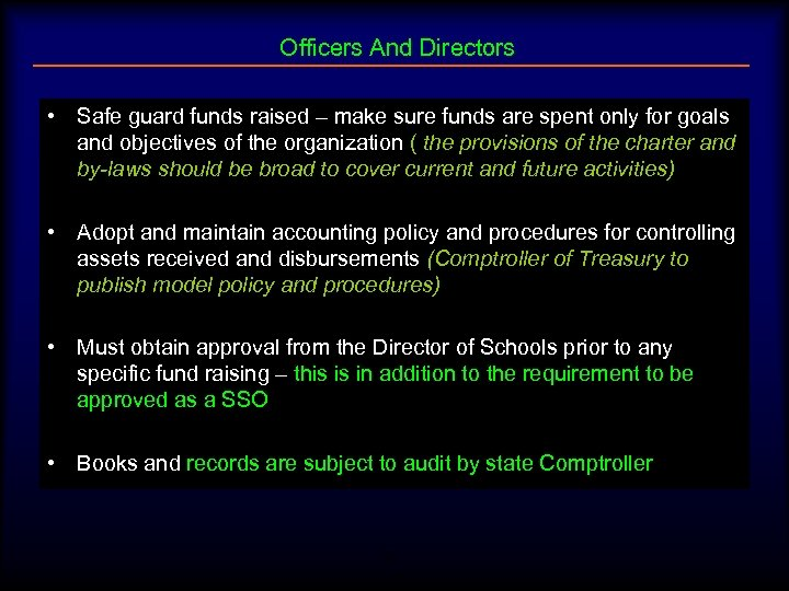 Officers And Directors • Safe guard funds raised – make sure funds are spent