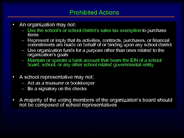 Prohibited Actions • An organization may not: – Use the school's or school district's