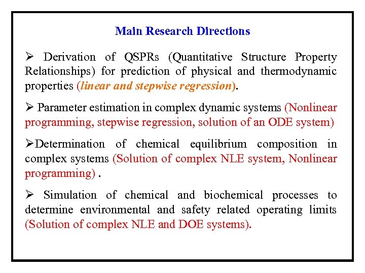 Main Research Directions Ø Derivation of QSPRs (Quantitative Structure Property Relationships) for prediction of