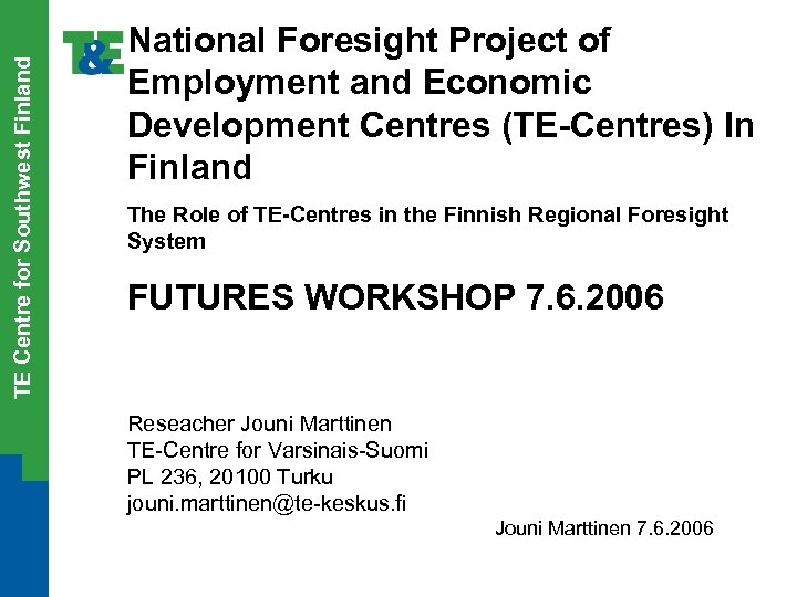 TE Centre for Southwest Finland National Foresight Project of Employment and Economic Development Centres