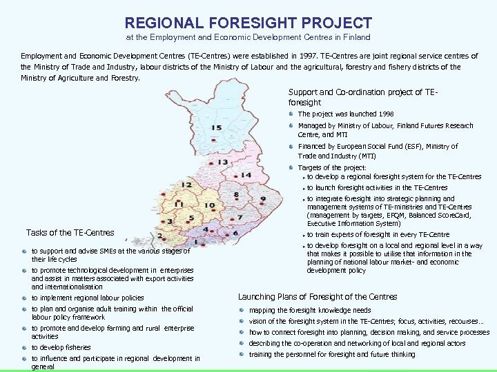 TE Centre for Southwest Finland REGIONAL FORESIGHT PROJECT at the Employment and Economic Development