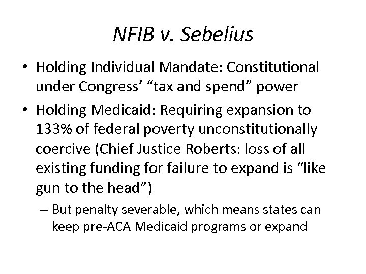 """NFIB v. Sebelius • Holding Individual Mandate: Constitutional under Congress' """"tax and spend"""" power"""