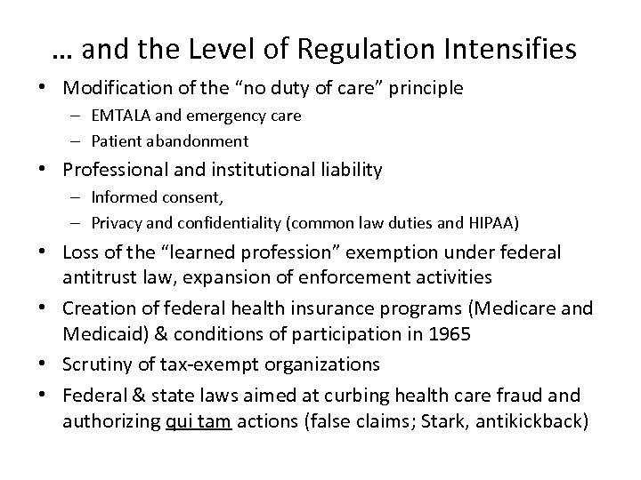 """… and the Level of Regulation Intensifies • Modification of the """"no duty of"""