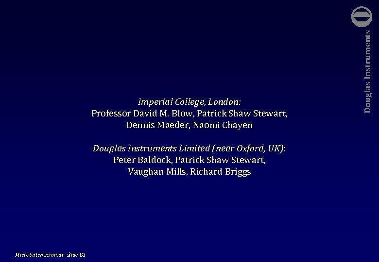 Douglas Instruments Limited (near Oxford, UK): Peter Baldock, Patrick Shaw Stewart, Vaughan Mills, Richard