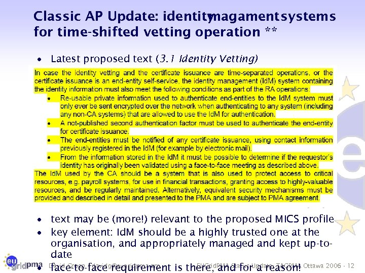 Classic AP Update: identity magament systems for time-shifted vetting operation ** · Latest proposed