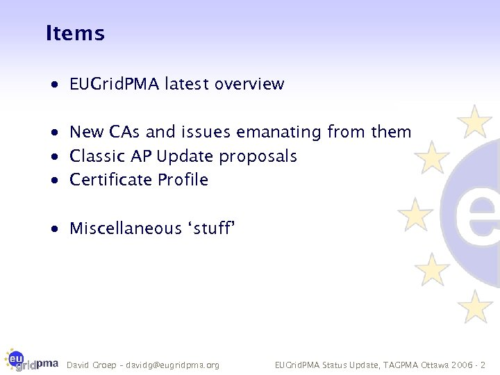 Items · EUGrid. PMA latest overview · New CAs and issues emanating from them
