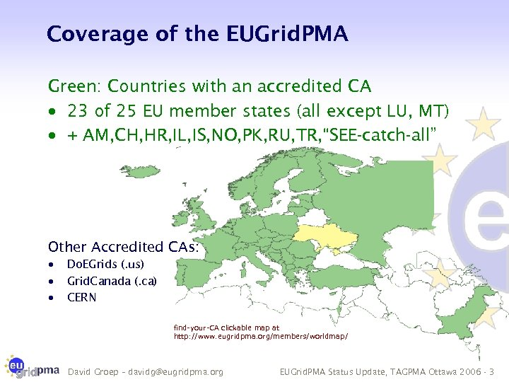 Coverage of the EUGrid. PMA Green: Countries with an accredited CA · 23 of
