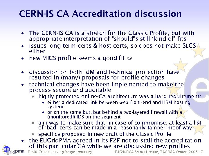 CERN-IS CA Accreditation discussion · The CERN-IS CA is a stretch for the Classic