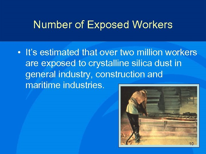 Number of Exposed Workers • It's estimated that over two million workers are exposed