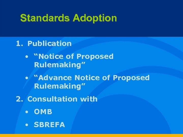 """Standards Adoption 1. Publication • """"Notice of Proposed Rulemaking"""" • """"Advance Notice of Proposed"""