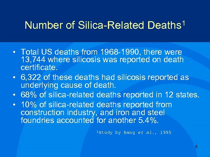 Number of Silica-Related Deaths 1 • Total US deaths from 1968 -1990, there were