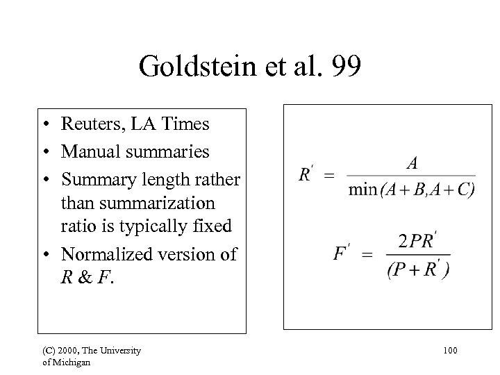Goldstein et al. 99 • Reuters, LA Times • Manual summaries • Summary length