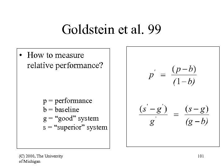 Goldstein et al. 99 • How to measure relative performance? p = performance b