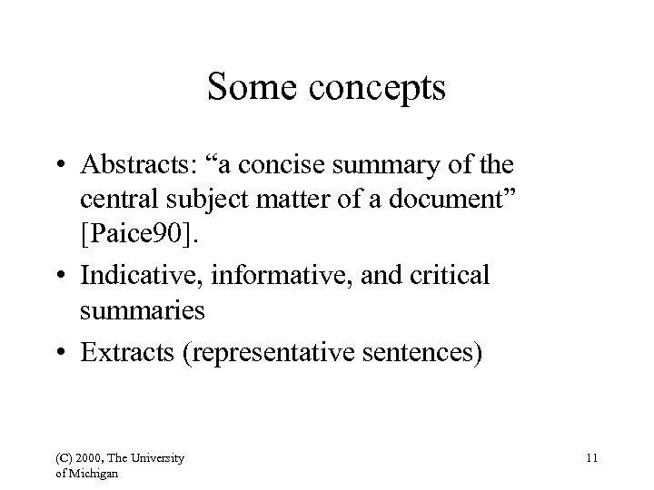 """Some concepts • Abstracts: """"a concise summary of the central subject matter of a"""