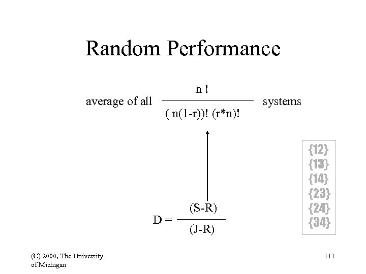 Random Performance average of all n! ( n(1 -r))! (r*n)! D= (C) 2000, The
