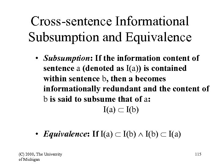 Cross-sentence Informational Subsumption and Equivalence • Subsumption: If the information content of sentence a