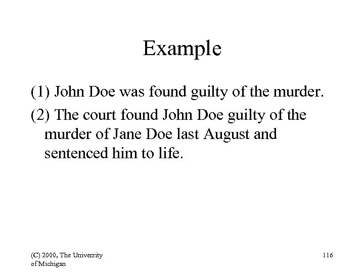 Example (1) John Doe was found guilty of the murder. (2) The court found