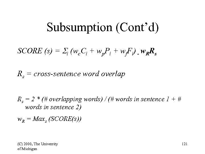 Subsumption (Cont'd) SCORE (s) = Si (wc. Ci + wp. Pi + wf. Fi)