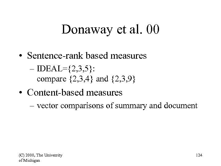 Donaway et al. 00 • Sentence-rank based measures – IDEAL={2, 3, 5}: compare {2,
