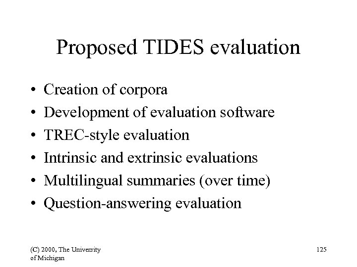 Proposed TIDES evaluation • • • Creation of corpora Development of evaluation software TREC-style