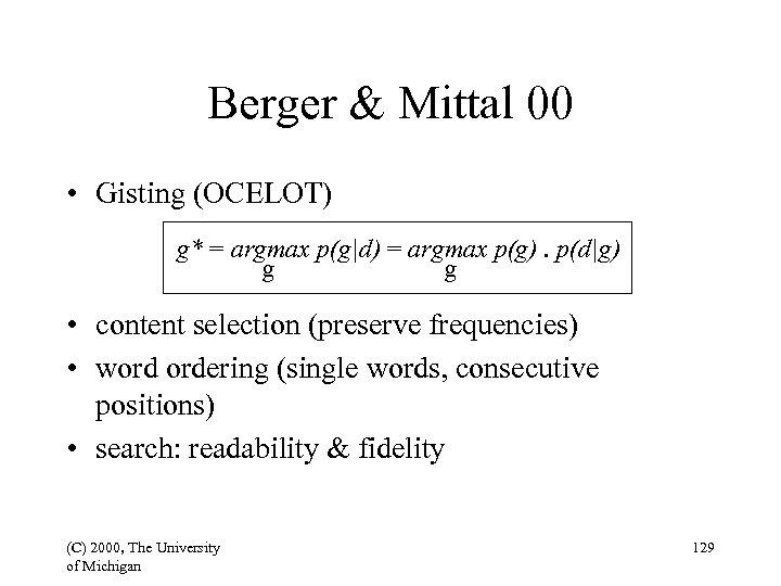 Berger & Mittal 00 • Gisting (OCELOT) g* = argmax p(g|d) = argmax p(g).