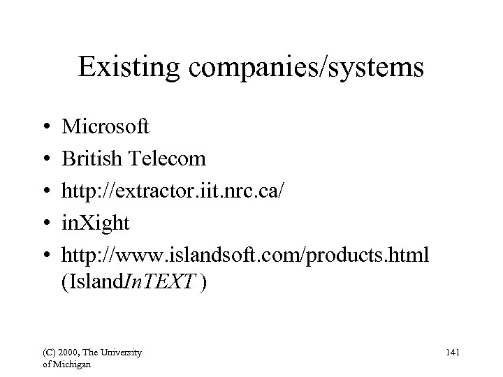 Existing companies/systems • • • Microsoft British Telecom http: //extractor. iit. nrc. ca/ in.