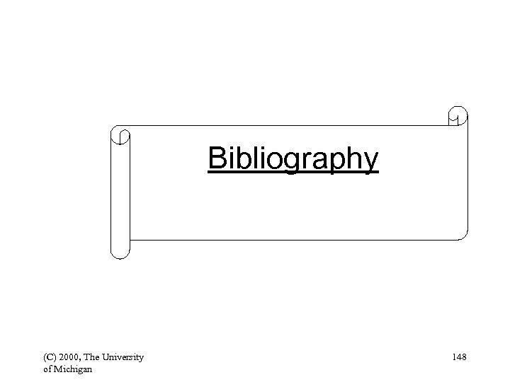 Bibliography (C) 2000, The University of Michigan 148