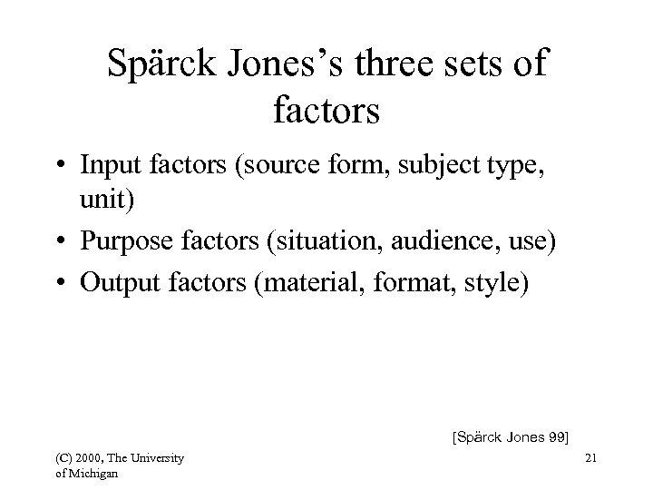 Spärck Jones's three sets of factors • Input factors (source form, subject type, unit)