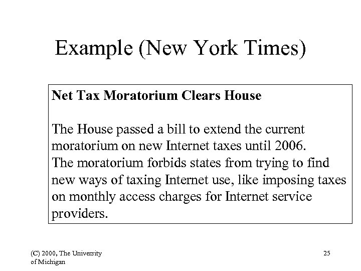 Example (New York Times) Net Tax Moratorium Clears House The House passed a bill