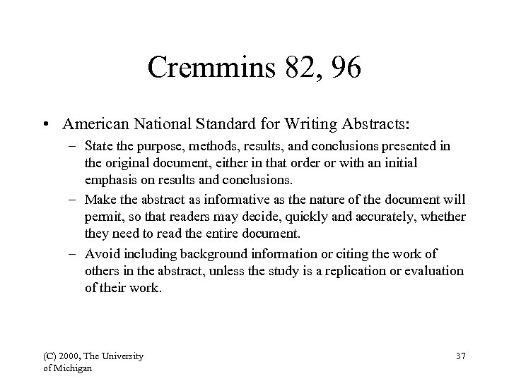 Cremmins 82, 96 • American National Standard for Writing Abstracts: – State the purpose,