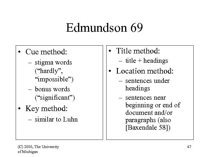 "Edmundson 69 • Cue method: – stigma words (""hardly"", ""impossible"") – bonus words (""significant"")"