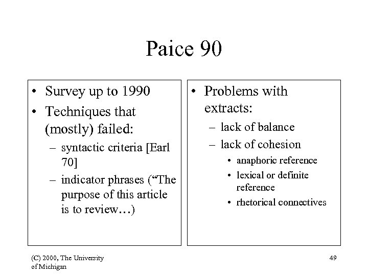 Paice 90 • Survey up to 1990 • Techniques that (mostly) failed: – syntactic