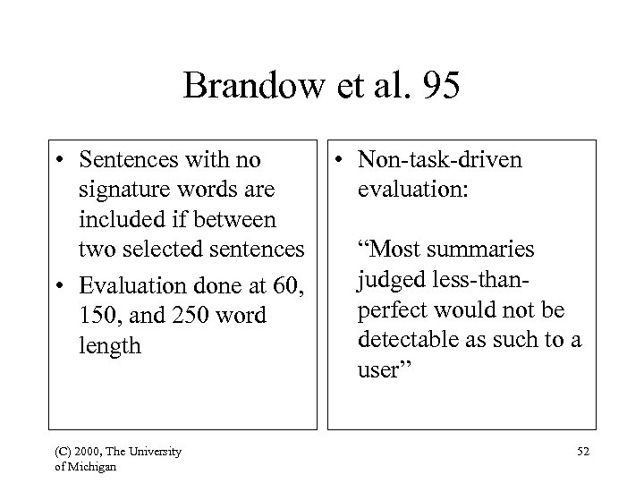 Brandow et al. 95 • Sentences with no signature words are included if between