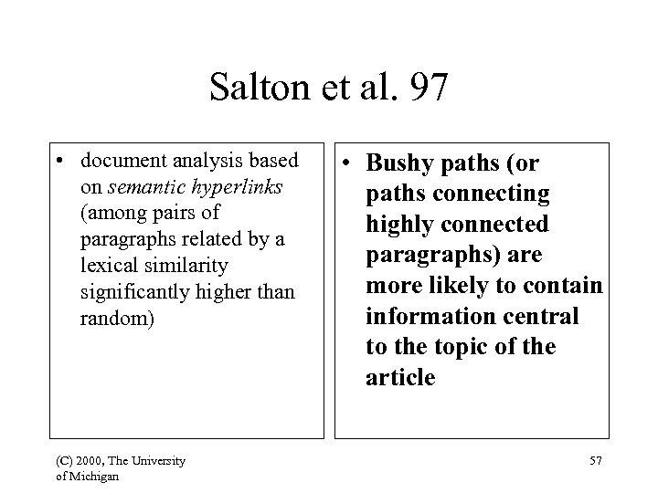 Salton et al. 97 • document analysis based on semantic hyperlinks (among pairs of