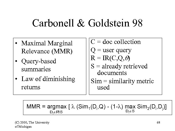 Carbonell & Goldstein 98 • Maximal Marginal Relevance (MMR) • Query-based summaries • Law