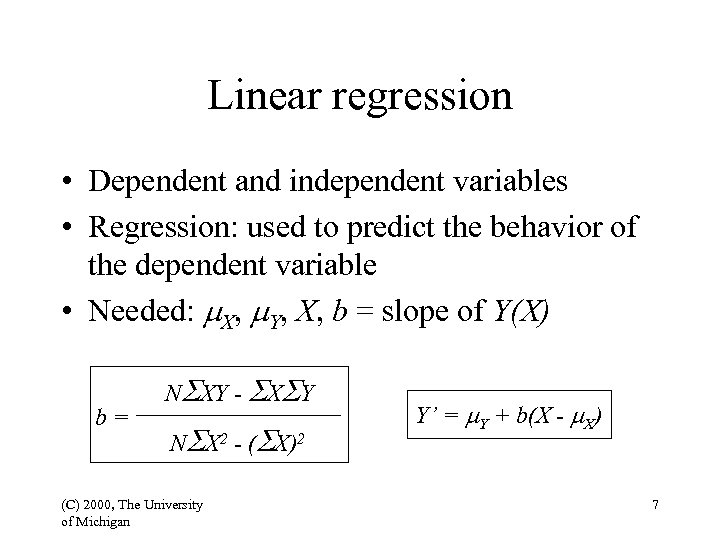 Linear regression • Dependent and independent variables • Regression: used to predict the behavior