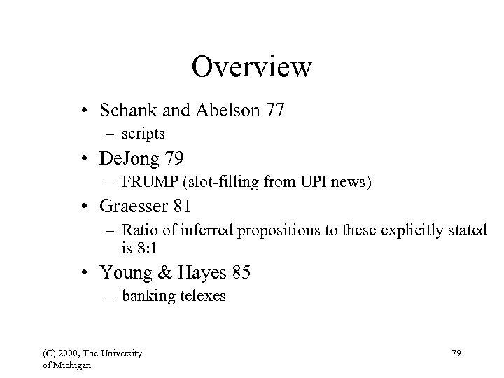 Overview • Schank and Abelson 77 – scripts • De. Jong 79 – FRUMP