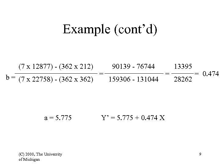 Example (cont'd) (7 x 12877) - (362 x 212) 90139 - 76744 a =