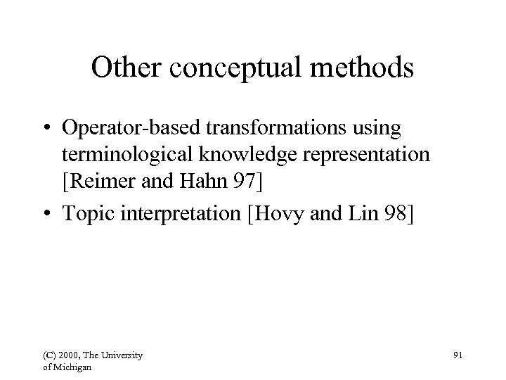 Other conceptual methods • Operator-based transformations using terminological knowledge representation [Reimer and Hahn 97]