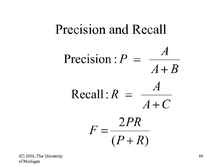 Precision and Recall (C) 2000, The University of Michigan 96