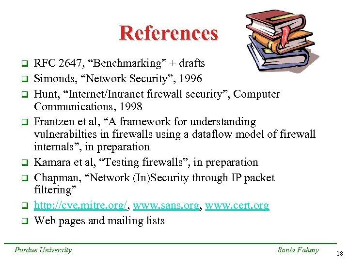"References q q q q RFC 2647, ""Benchmarking"" + drafts Simonds, ""Network Security"", 1996"