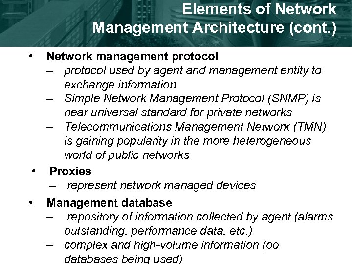 Elements of Network Management Architecture (cont. ) • Network management protocol – protocol used