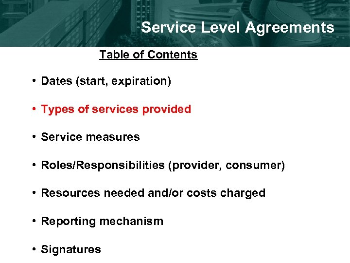 Service Level Agreements Table of Contents • Dates (start, expiration) • Types of services